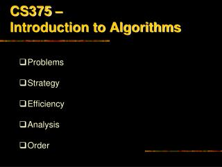CS375 –  Introduction to Algorithms