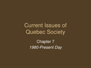 Current Issues of  Quebec Society