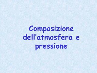 Composizione dell'atmosfera e pressione