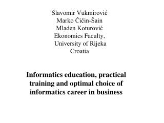 Informatics education, practical training and optimal choice of informatics career in business