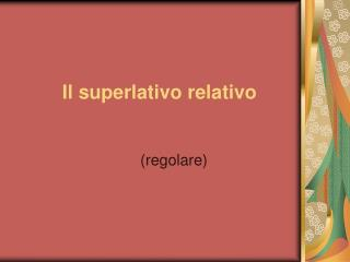 Il superlativo relativo