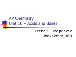 AP Chemistry Unit 10 – Acids and Bases
