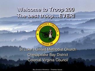 Welcome to Troop  200  The best troop�EVER!