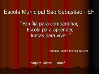 Escola Municipal São Sebastião - EF