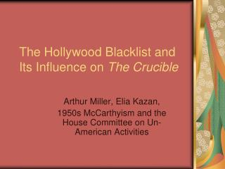 The Hollywood Blacklist and Its Influence on  The Crucible