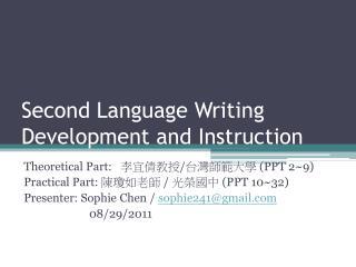 Second Language Writing Development and Instruction