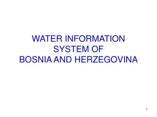 WATER INFORMATION SYSTEM OF BOSNIA AND HERZEGOVINA