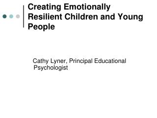 Creating Emotionally Resilient Children and Young People