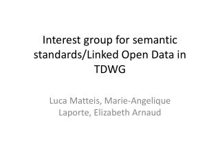 I nterest  group  for semantic standards/Linked Open Data in TDWG