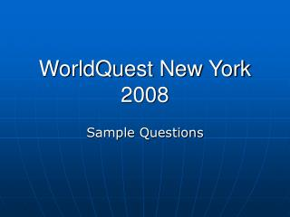 WorldQuest New York 2008