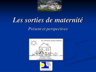 Les sorties de maternité