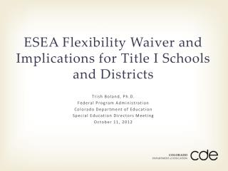 ESEA Flexibility Waiver and Implications for Title I Schools and Districts