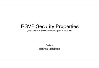 RSVP Security Properties draft-ietf-nsis-rsvp-sec-properties-02.txt