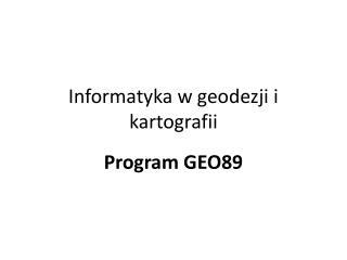 Informatyka w geodezji i kartografii