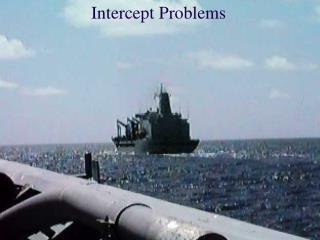 Intercept Problems