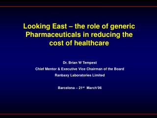 Looking East   the role of generic  Pharmaceuticals in reducing the cost of healthcare