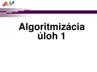 Algoritmi zácia úloh 1