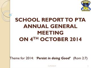 SCHOOL REPORT TO PTA ANNUAL GENERAL MEETING  ON 4 TH  OCTOBER 2014
