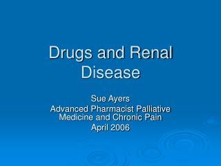 Drugs and Renal Disease