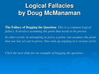 Logical Fallacies  by Doug  McManaman