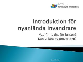 Introduktion f�r nyanl�nda invandrare