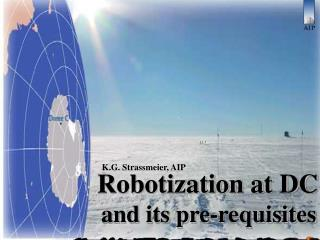 Robotization at DC      and its pre-requisites