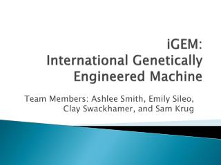 iGEM : International Genetically Engineered Machine