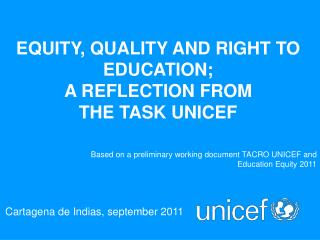 EQUITY, QUALITY�AND RIGHT�TO EDUCATION; A REFLECTION�FROM THE�TASK�UNICEF