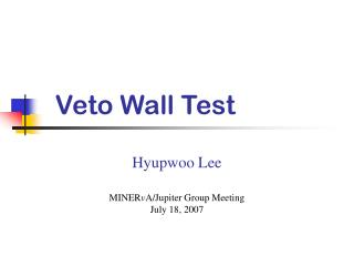 Veto Wall Test