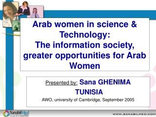 Arab women in science & Technology: The information society, greater opportunities for Arab Women