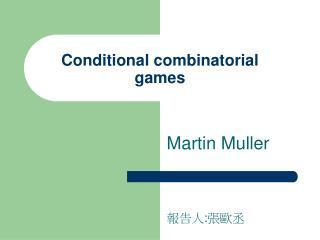 Conditional combinatorial games