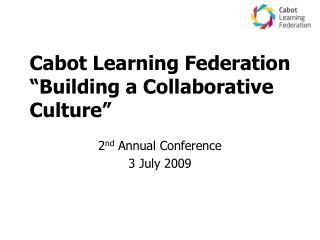 "Cabot Learning Federation ""Building a Collaborative Culture"""