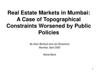 Real Estate Markets in Mumbai:  A Case of Topographical Constraints Worsened by Public Policies