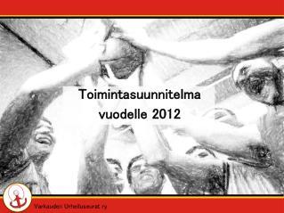 Toimintasuunnitelma vuodelle 2012