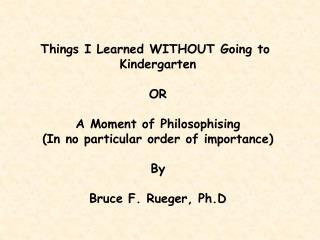 Things I Learned WITHOUT Going to  Kindergarten OR A Moment of Philosophising
