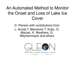 An Automated Method to Monitor the Onset and Loss of Lake Ice Cover