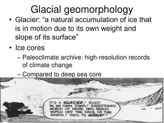 Glacial geomorphology