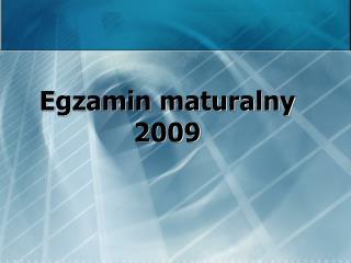 Egzamin maturalny 2009