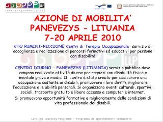 AZIONE DI MOBILITA'  PANEVEZYS - LITUANIA  7-20 APRILE 2010