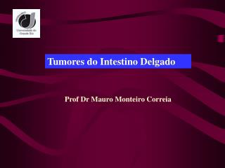 Tumores do Intestino Delgado