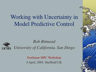 Working with Uncertainty in Model Predictive Control