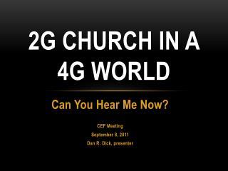 2G Church in a 4G World