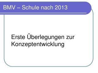 BMV – Schule nach 2013