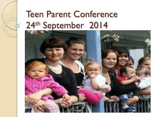 Teen Parent Conference   24 th  September  2014