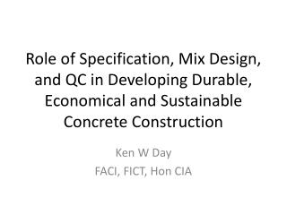 Role of Specification, Mix Design, and QC in Developing Durable, Economical and Sustainable Concrete Construction