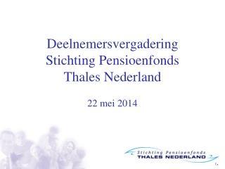 Deelnemersvergadering Stichting Pensioenfonds  Thales Nederland