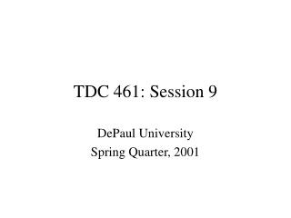 TDC 461: Session 9