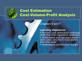 Cost Estimation Cost-Volume-Profit Analysis