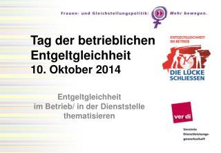 Tag der betrieblichen Entgeltgleichheit  10. Oktober 2014