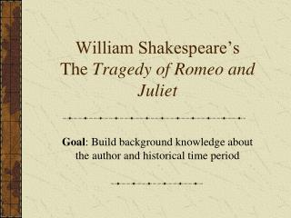 William Shakespeare's  The  Tragedy of Romeo and Juliet